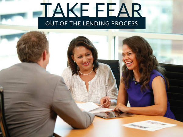 Taking the Fear Out of the Lending Process